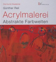 Acrylmalerei - Abstrakte Farbwelten